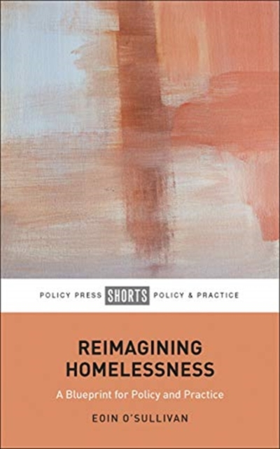Cover for: Reimagining Homelessness : For Policy and Practice