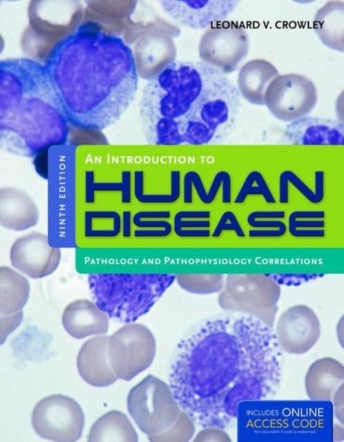 An Introduction to Human Disease: Pathology and Pathophysiology Correlations 9e.