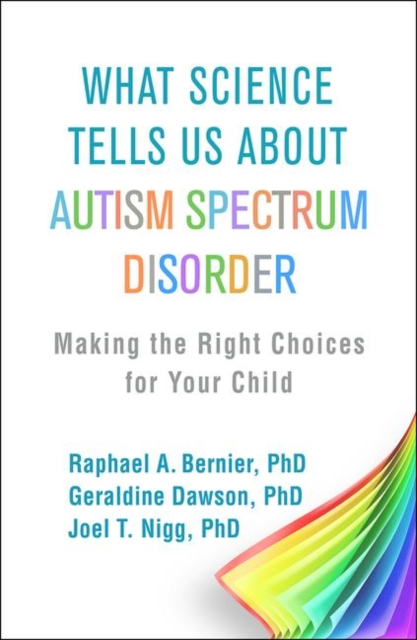 Image for What Science Tells Us about Autism Spectrum Disorder : Making the Right Choices for Your Child