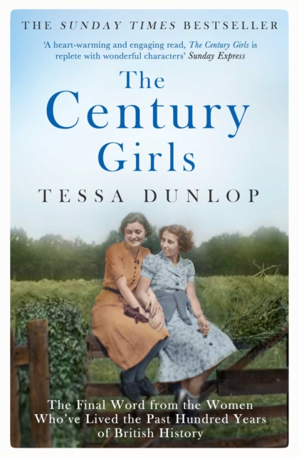 Cover for: The Century Girls : The Final Word from the Women Who've Lived the Past Hundred Years of British History