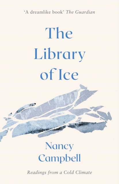 Image for The Library of Ice : Readings from a Cold Climate