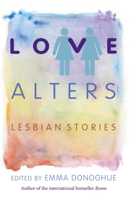 Cover for: Love Alters : Lesbian Stories