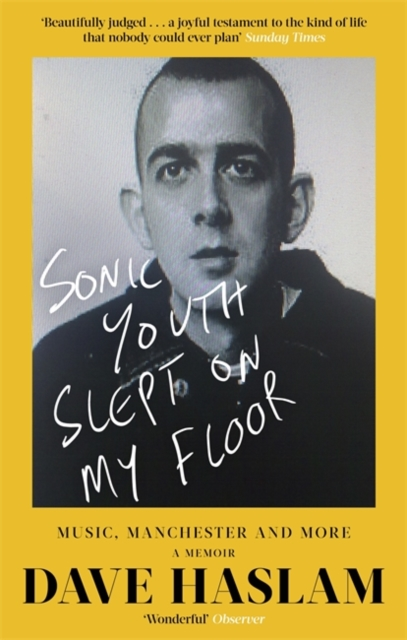 Cover for: Sonic Youth Slept On My Floor : Music, Manchester, and More: A Memoir