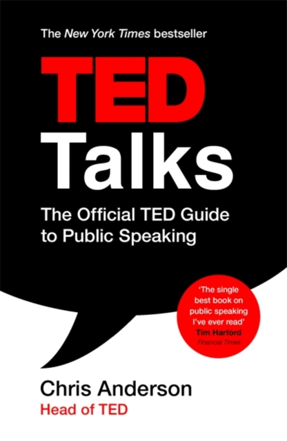 Cover for: TED Talks : The official TED guide to public speaking: Tips and tricks for giving unforgettable speeches and presentations