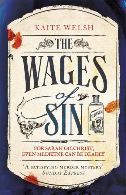 Image for The Wages of Sin : A compelling tale of medicine and murder in Victorian Edinburgh