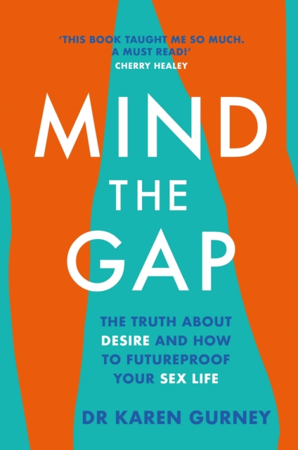 Image for Mind The Gap : The truth about desire and how to futureproof your sex life