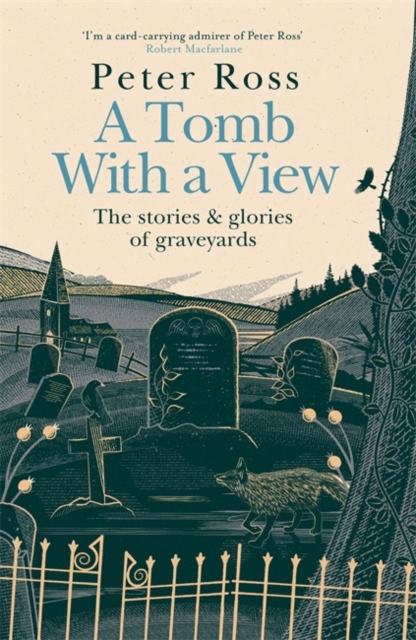 Cover for: A Tomb With a View: The Stories & Glories of Graveyards : A Financial Times Book of the Year