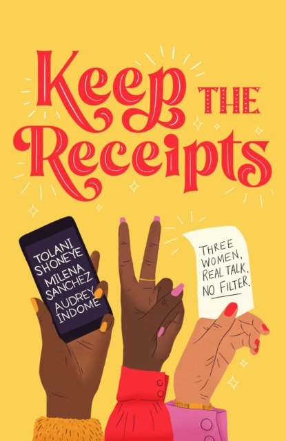 Image for Keep the Receipts : Three Women, Real Talk, No Filter
