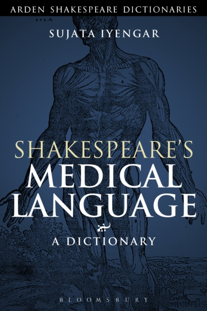 Shakespeare's Medical Language: A Dictionary (Arden Shakespeare Dictionaries) (.