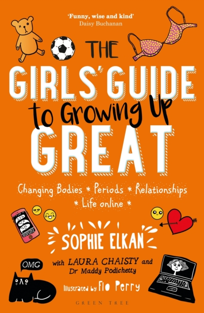 Cover for: The Girls' Guide to Growing Up Great : Changing Bodies, Periods, Relationships, Life Online