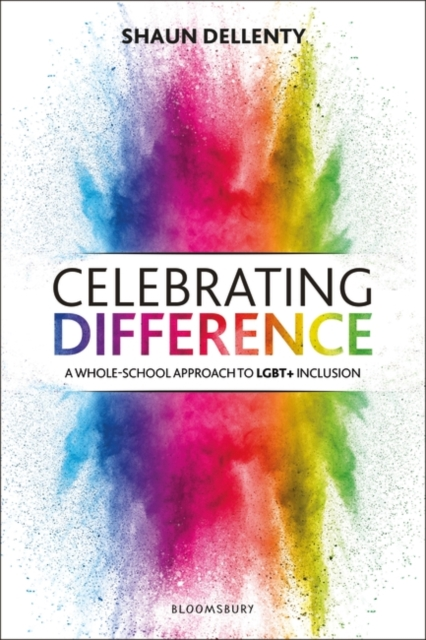 Cover for: Celebrating Difference : A Whole-School Approach to Lgbt+ Inclusion
