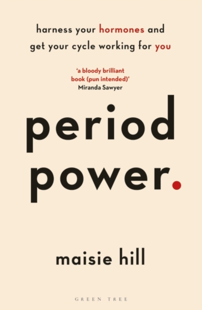 Cover for: Period Power : Harness Your Hormones and Get Your Cycle Working For You