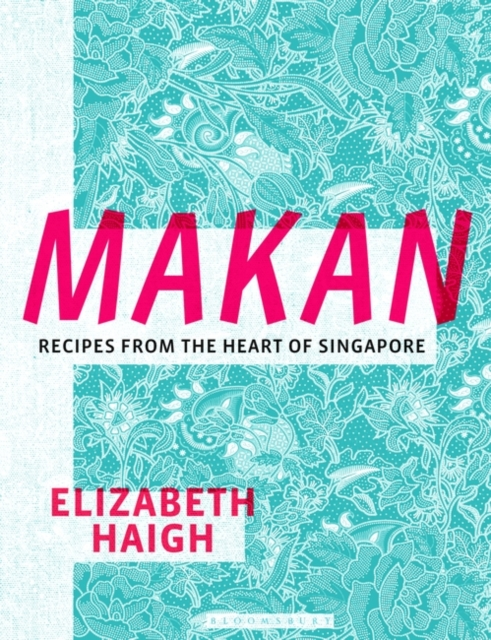 Image for Makan : Recipes from the Heart of Singapore
