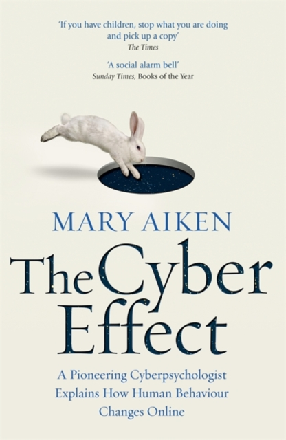 Cover for: The Cyber Effect : A Pioneering Cyberpsychologist Explains How Human Behaviour Changes Online