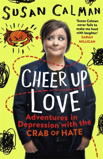 Cover for: Cheer Up Love : Adventures in depression with the Crab of Hate
