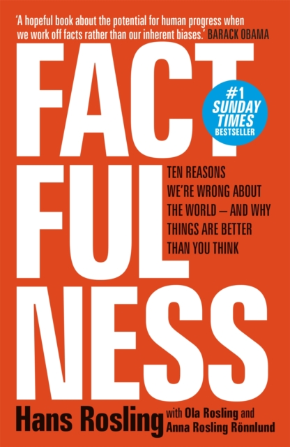 Image for Factfulness : Ten Reasons We're Wrong About The World - And Why Things Are Better Than You Think