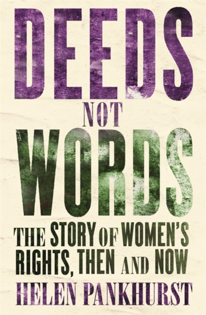 Image for Deeds Not Words : The Story of Women's Rights - Then and Now
