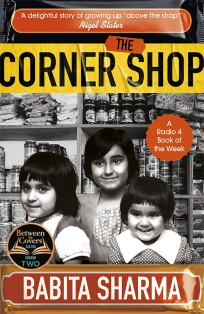 Cover for: The Corner Shop : The true story of the little shops - and shopkeepers - keeping Britain going