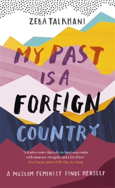 Image for My Past Is a Foreign Country: A Muslim feminist finds herself