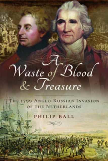 Waste Of Blood & Treasure, Ball, Philip , Bohdanowicz, Kate , 9781473885189