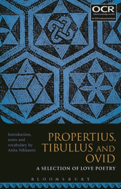 Propertius, Tibullus and Ovid: A Selection of Love Poetry (Paperb. 9781474266147