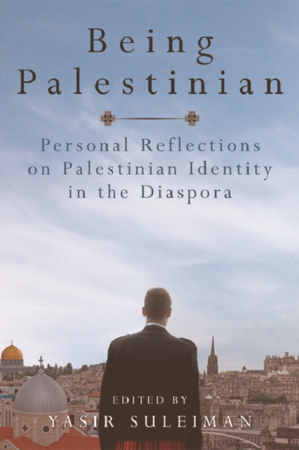 Cover for: Being Palestinian : Personal Reflections on Palestinian Identity in the Diaspora