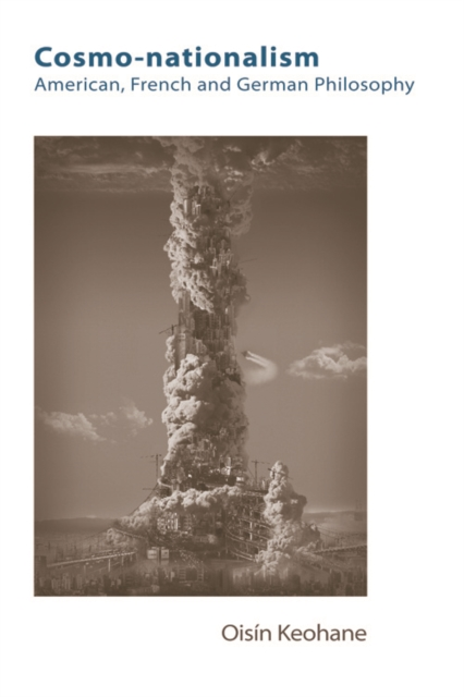 Cover for: Cosmo-Nationalism : American, French and German Philosophy