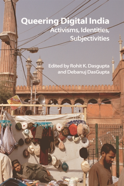 Cover for: Queering Digital India : Activisms, Identities, Subjectivities