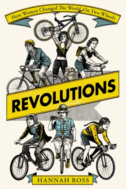 Image for Revolutions : How Women Changed the World on Two Wheels