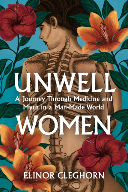 Image for Unwell Women : A Journey Through Medicine And Myth in a Man-Made World