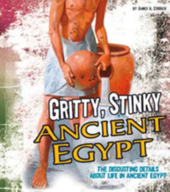 Gritty, Stinky Ancient Egypt (Fact Finders: Disgusting History) (. 9781474719643