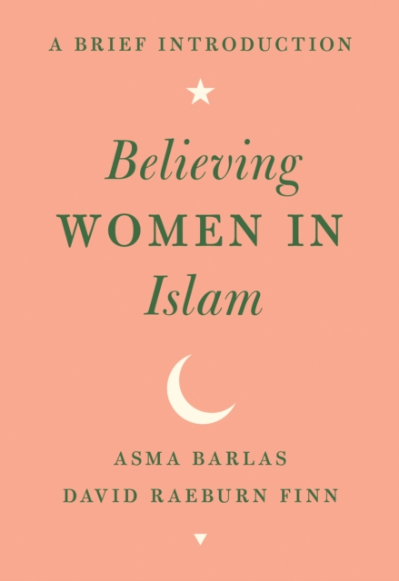 Cover for: Believing Women in Islam : A Brief Introduction