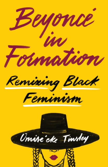 Cover for: Beyonce in Formation : Remixing Black Feminism