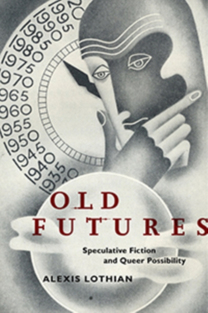 Image for Old Futures : Speculative Fiction and Queer Possibility