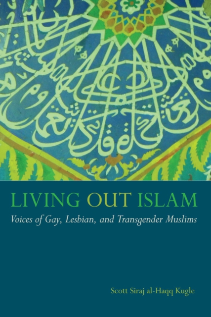 Image for Living Out Islam : Voices of Gay, Lesbian, and Transgender Muslims