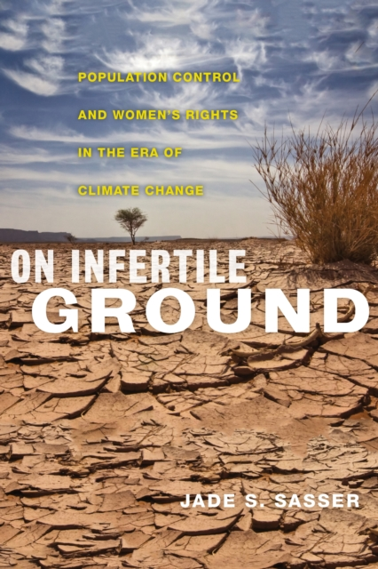 Image for On Infertile Ground : Population Control and Women's Rights in the Era of Climate Change