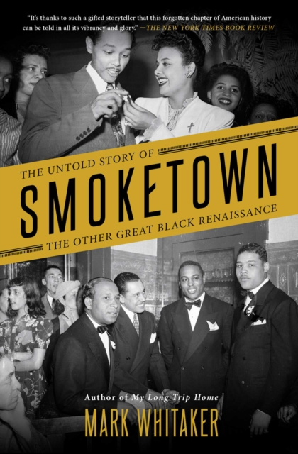 Cover for: Smoketown : The Untold Story of the Other Great Black Renaissance