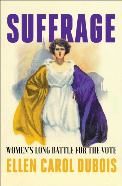 Cover for: Suffrage : Women's Long Battle for the Vote