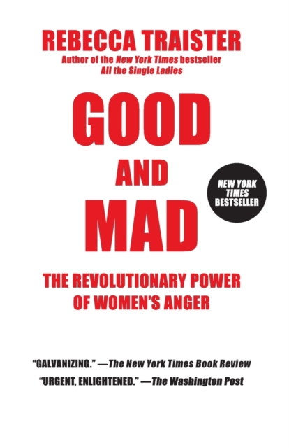 Image for Good and Mad : The Revolutionary Power of Women's Anger