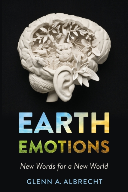 Cover for: Earth Emotions : New Words for a New World