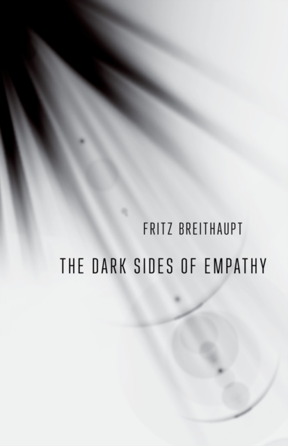 Cover for: The Dark Sides of Empathy