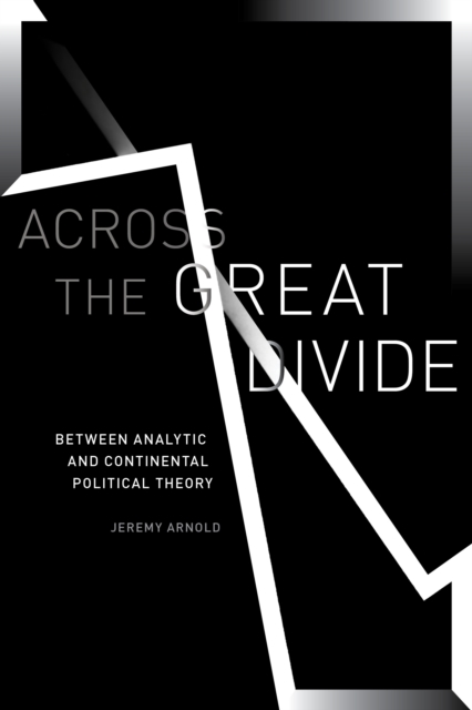 Image for Across the Great Divide : Between Analytic and Continental Political Theory