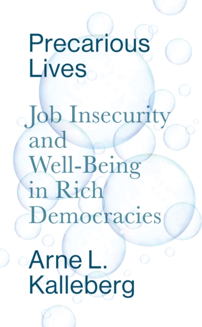 Cover for: Precarious Lives : Job Insecurity and Well-Being in Rich Democracies