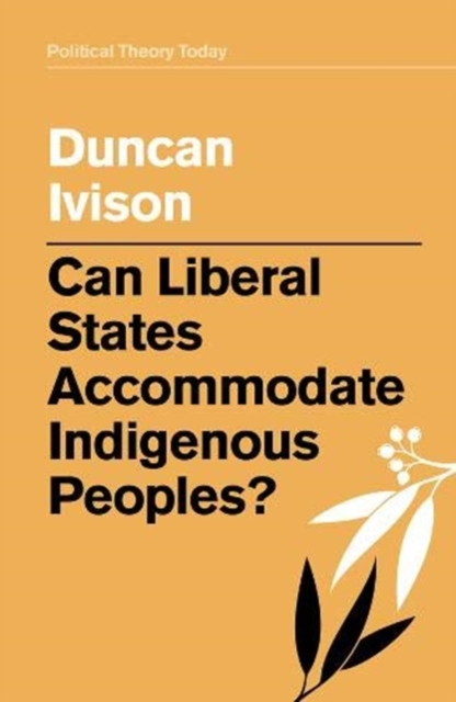 Image for Can Liberal States Accommodate Indigenous Peoples?