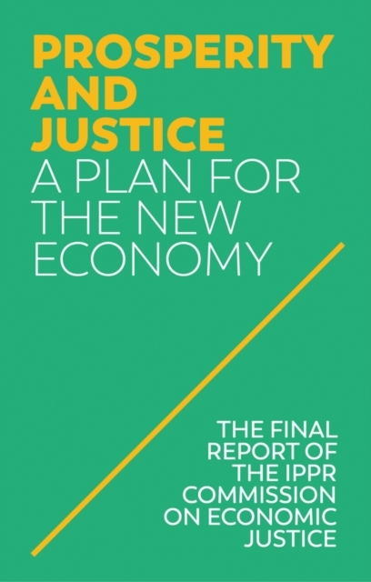 Cover for: Prosperity and Justice : A Plan for the New Economy