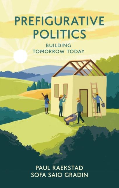 Cover for: Prefigurative Politics : Building Tomorrow Today
