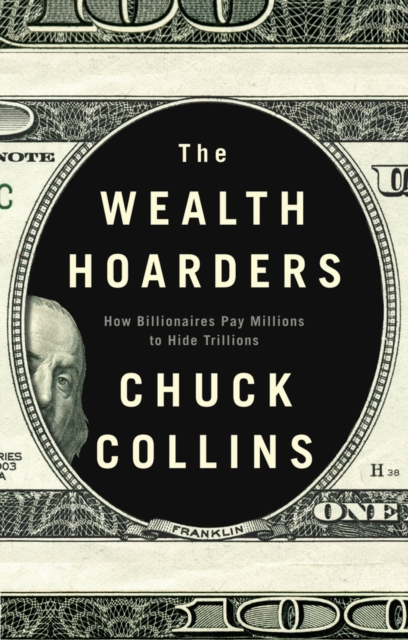 Cover for: The Wealth Hoarders : How Billionaires Pay Millions to Hide Trillions