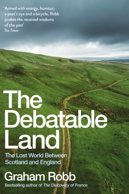 Cover for: The Debatable Land : The Lost World Between Scotland and England