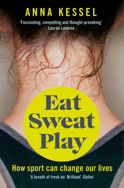 Cover for: Eat Sweat Play : How Sport Can Change Our Lives