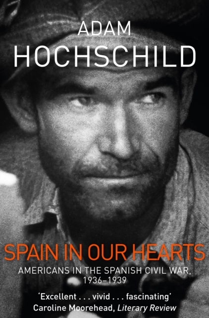Cover for: Spain in Our Hearts : Americans in the Spanish Civil War, 1936-1939